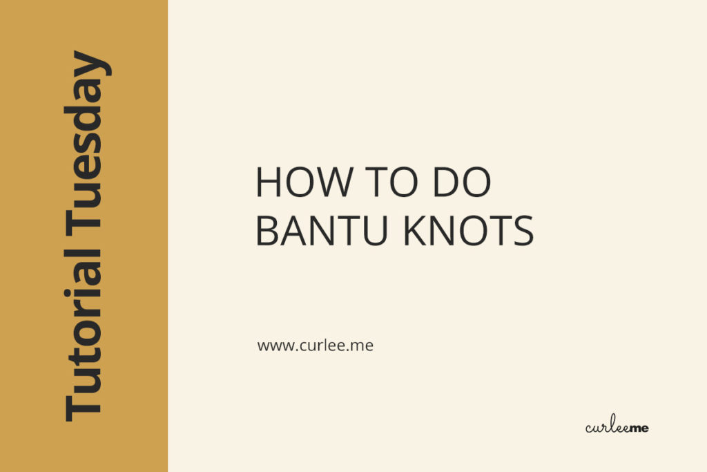 How to do bantu knots on your natural hair
